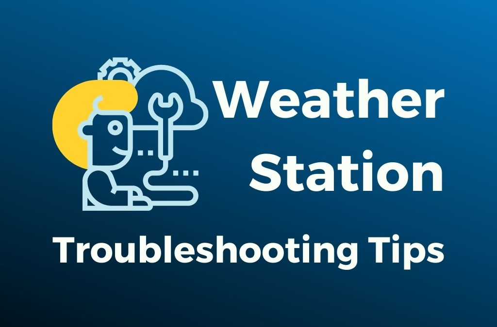 Weather Station Troubleshooting Tips